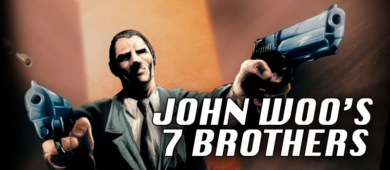 John Woo Presents: 7 Brothers