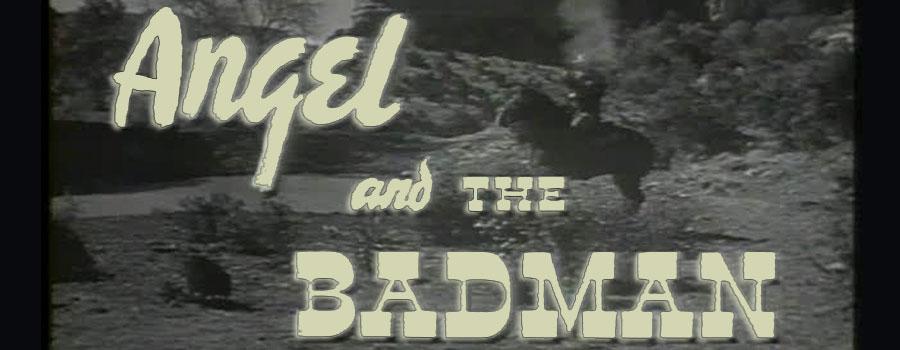 Angel and the Badman Full Movie