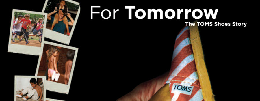 For Tomorrow: The TOMS Shoes Story